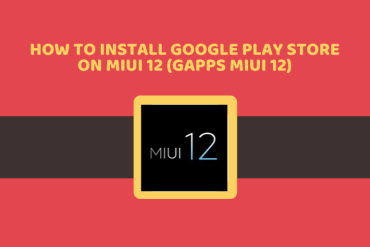 How To Install Google Play Store On MIUI 12 (Gapps MIUI 12)