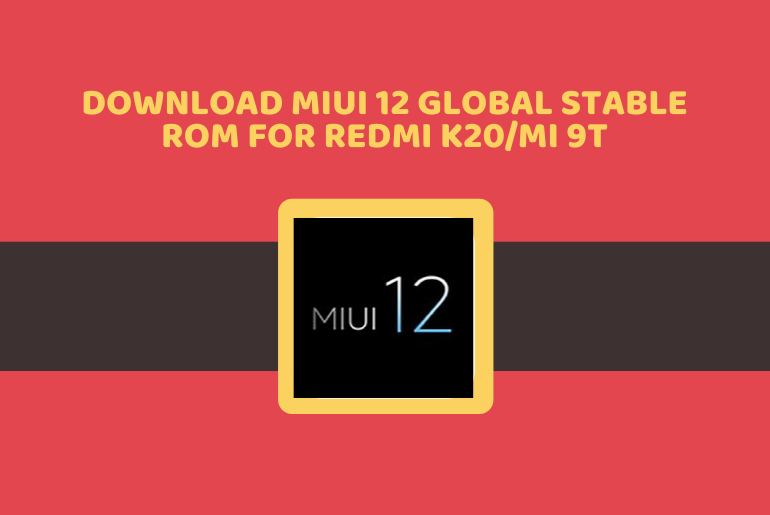 Download MIUI 12 Global Stable ROM for Redmi K20/Mi 9T