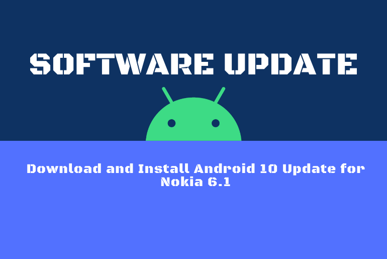 Download and Install Android 10 Update for Nokia 6.1