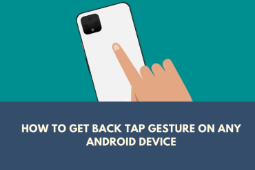 How to Get Back Tap Gesture on any Android Device