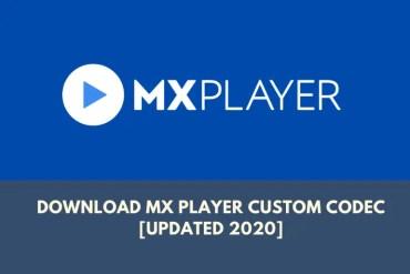 Download MX Player Custom Codec