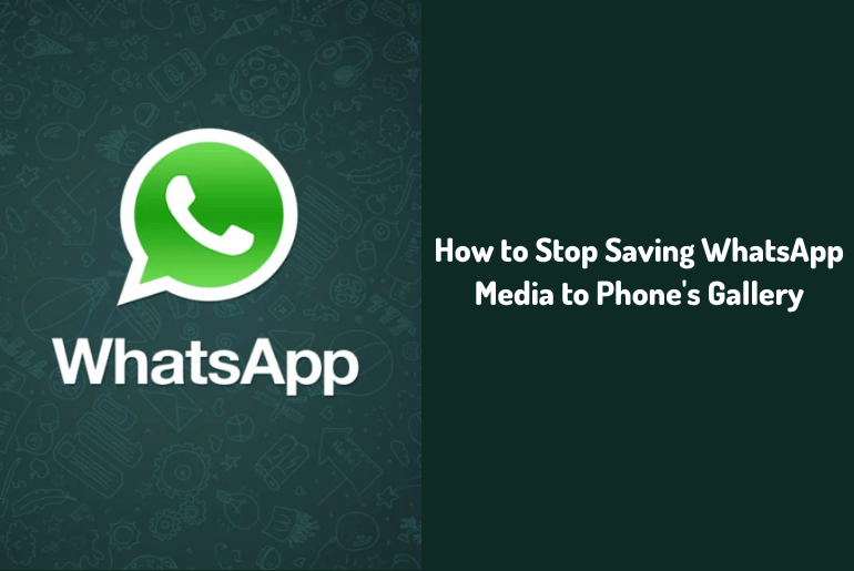 How to Stop Saving WhatsApp Media to Phone's Gallery