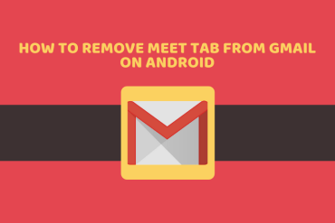 How To Remove Meet Tab From Gmail on Android