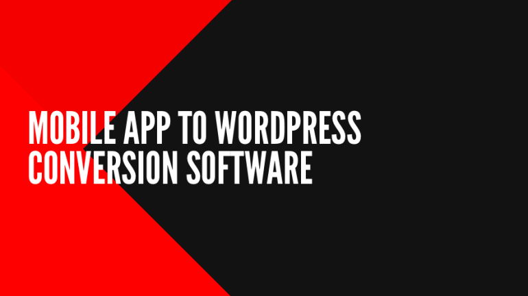 Converting WordPress into Mobile Applications