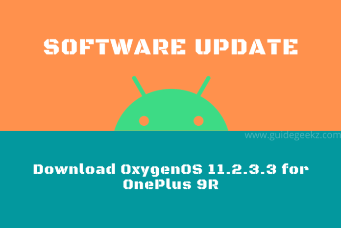 Download OxygenOS 11.2.3.3 for OnePlus 9R