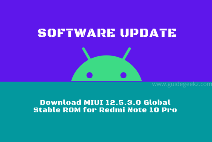 Download MIUI 12.5.3.0 Global Stable ROM for Redmi Note 10 Pro