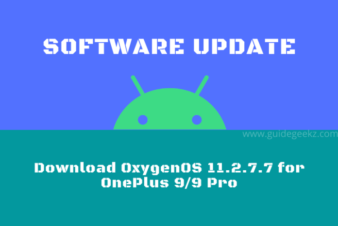 Download OxygenOS 11.2.7.7 for OnePlus 9/9 Pro