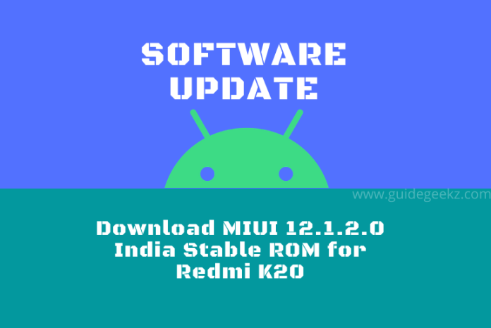 Download MIUI 12.1.2.0 India Stable ROM for Redmi K20