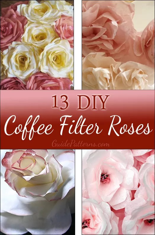 13 DIY Coffee Filter Roses With Instructions Guide Patterns