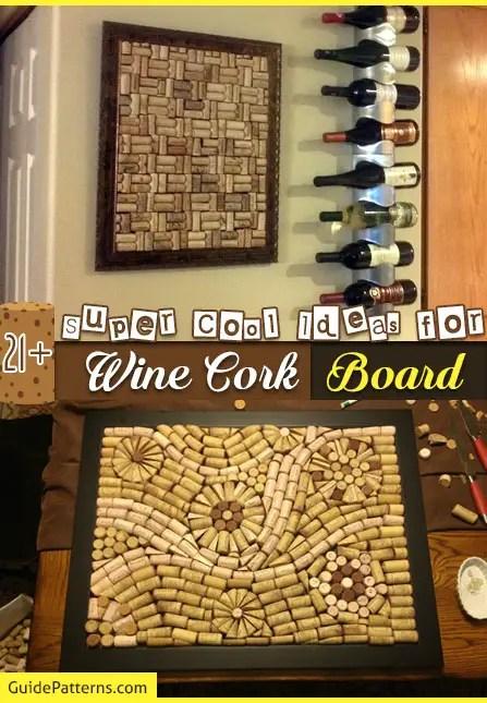 21 Super Cool Ideas For Wine Cork Board Guide Patterns