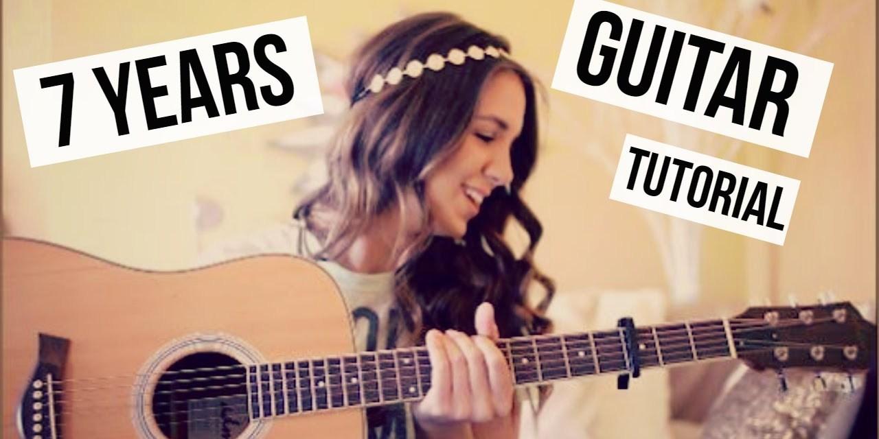 7 Years Guitar Tutorial Lukas Graham Easy Chords Guitar Grotto