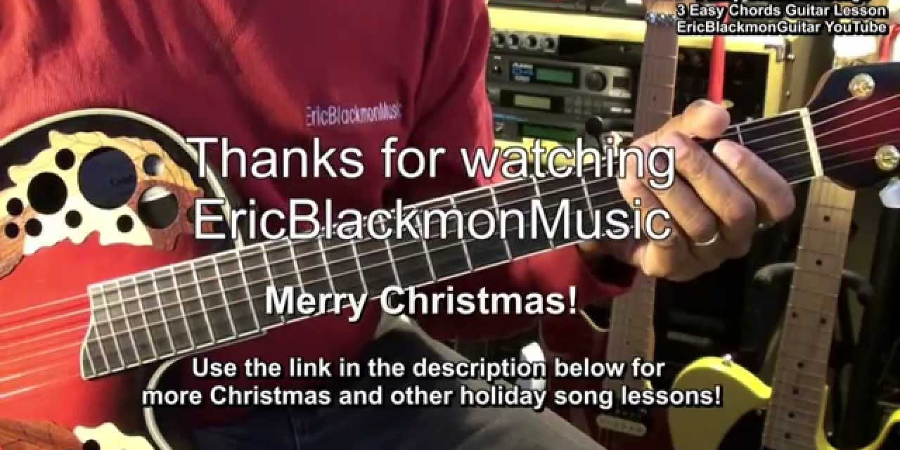 Learn 3 Great Christmas Songs On Guitar 3 Chords In 5 Minutes Or