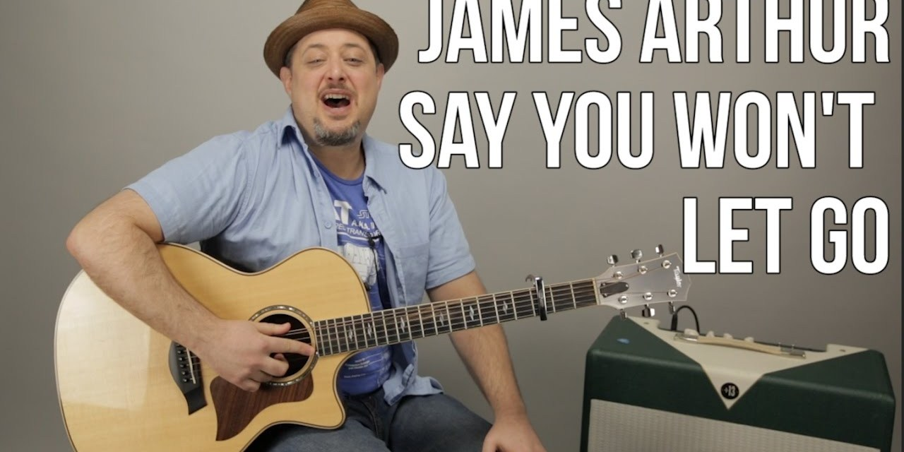 James Arthur Say You Wont Let Go Guitar Lesson Easy Chords