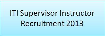 ITI Supervisor Instructor Recruitment 2013