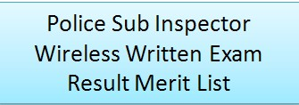 Police Sub Inspector Wireless Written Exam Result Merit List