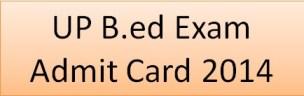 UP B.ed Exam Admit Card 2014
