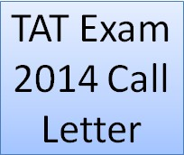 TAT Exam 2014 Call Letter Download