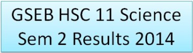 GSEB HSC 11 Science Sem 2 Results 2014
