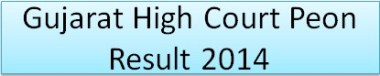 Gujarat High Court Peon Result 2014