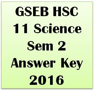 GSEB HSC 11 Science Sem 2 Answer Key 2016