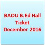 BAOU B.Ed Hall Ticket December 2016