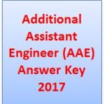 Additional Assistant Engineer (AAE) Answer Key 2017
