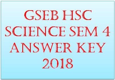 GSEB HSC Science Sem 4 Answer Key 2018
