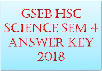 GSEB HSC Science Sem 4 Answer Key 2018