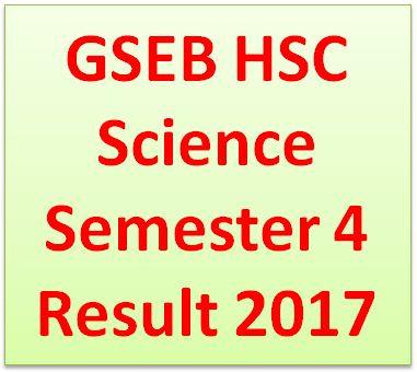GSEB HSC Science Semester 4 Result 2017