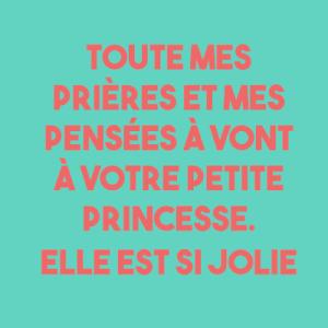Toutes mes prières pour votre petite princesse