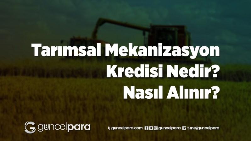 Tarımsal Mekanizasyon Kredisi Nedir? Nasıl Alınır?