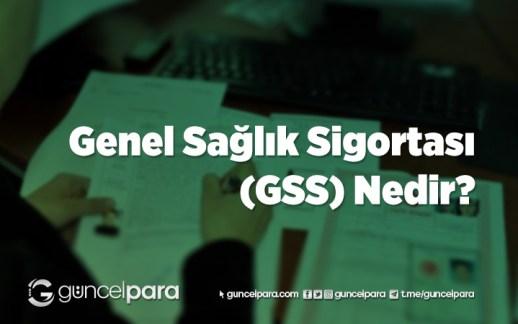 Genel Sağlık Sigortası (GSS) Nedir? Teminatları Nelerdir?