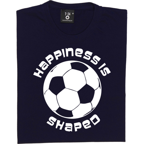 Happiness is football shaped - Don't forget it