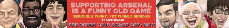 Click here to pre-order your signed copy of 'Supporting Arsenal Is A Funny Old Game' by Dave Seager. The perfect Gooner stocking-stuffer!