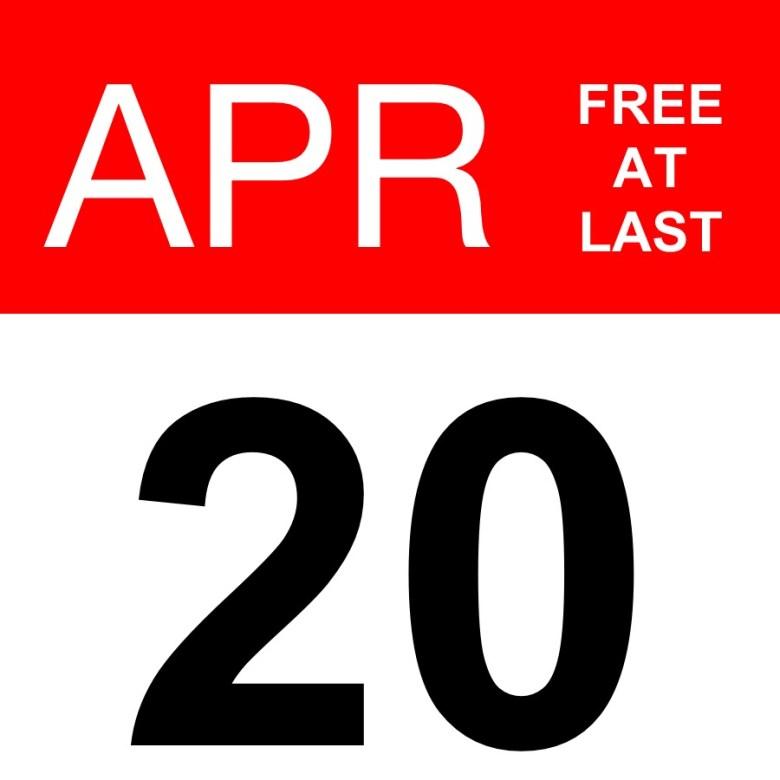 April 20 Free At Last