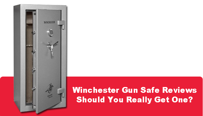 Winchester Gun Safe Reviews – Should You Really Get One?