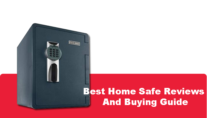Best Home Safe Reviews and Buying Guide