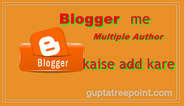 blogger me multiple author kaise ad kare