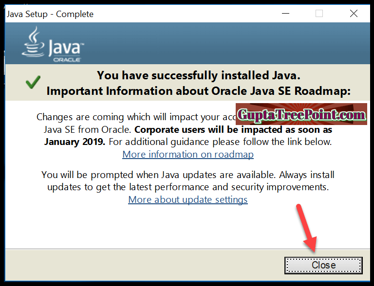 Java Installed Successfully Click on the Close button
