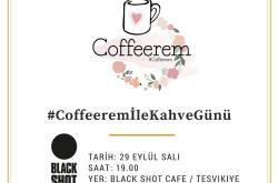 Black Shot Cafe'de Coffeerem ile Dünya Kahve Günü