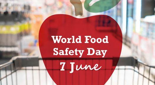 7 Haziran Dünya Gıda Güvenliği Günü World Food Safety Day