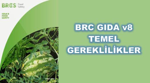 BRC Food Gıda Temel Gereklilikler Şartlar Kriterler