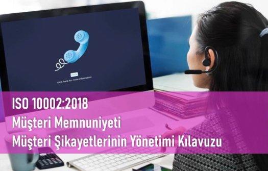 ISO 10002:2018  Müşteri Memnuniyeti Müşteri Şikayetlerinin Ele Alınması