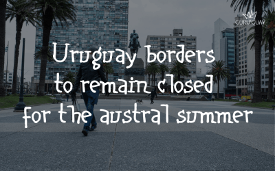 Uruguay borders to remain closed for the austral summer
