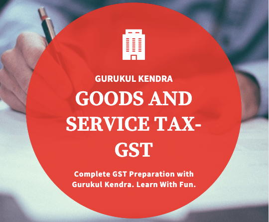 Goods and Service Tax- GST