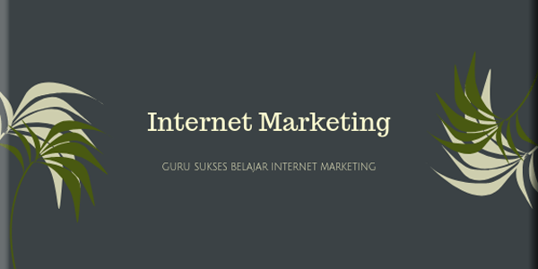 guru sukses belajar internet marketing