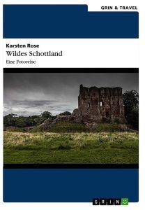 Wildes Schottland von Karsten Rose