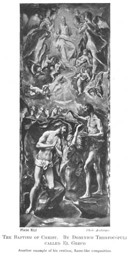 Plate XLI. THE BAPTISM OF CHRIST. BY DOMINICO THEOTOCOPULI CALLED EL GRECO Another example of his restless, flame-like composition. Photo Anderson