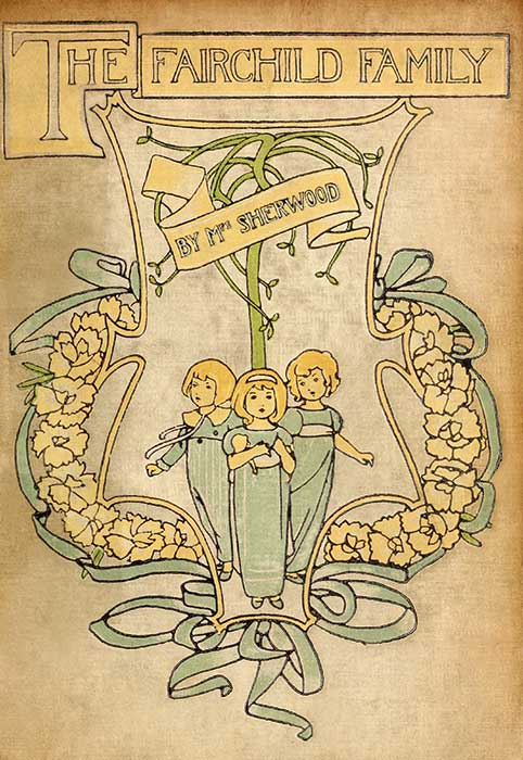 The Project Gutenberg EBook of The Fairchild Family, by Mary Martha Sherwood