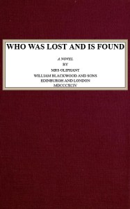 The Project Gutenberg eBook of Who was Lost and is Found  by Mrs         GUTENBERG EBOOK WHO WAS LOST AND IS FOUND     Produced by Chuck Greif  and the Online Distributed Proofreading Team at http   www pgdp net  This  file was